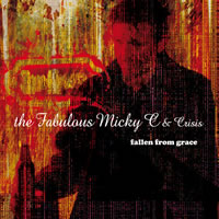 The Fabulous Micky C and Crisis - Fallen From Grace