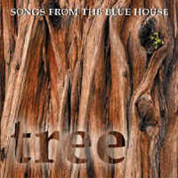 Songs From The Blue House - Tree
