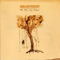 Seafood. - As The Cry Flows
